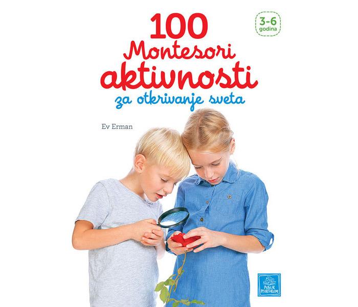 100 montesori aktivnosti za otkrivanje